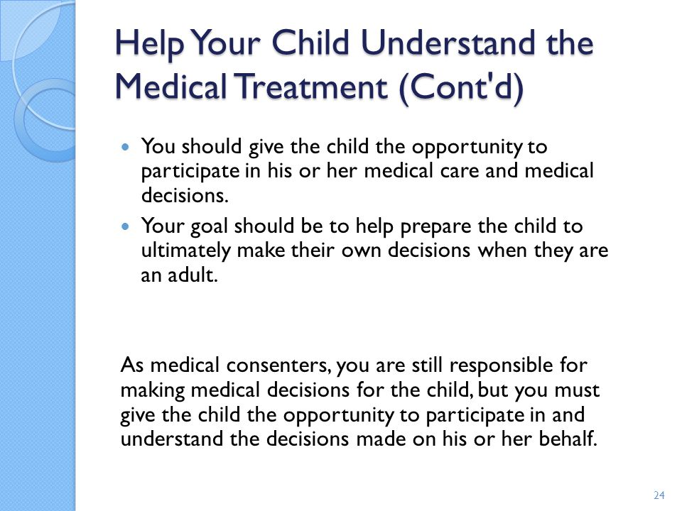 Help Your Child Understand the Medical Treatment (Cont d)