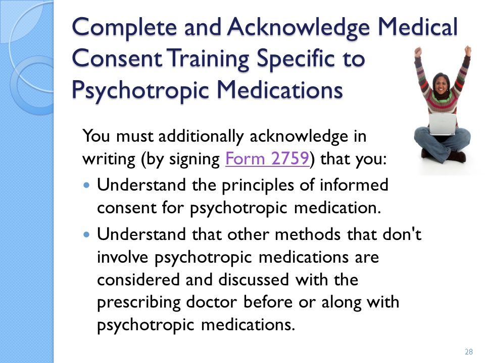 Complete and Acknowledge Medical Consent Training Specific to Psychotropic Medications