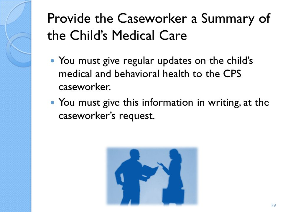 Provide the Caseworker a Summary of the Child's Medical Care