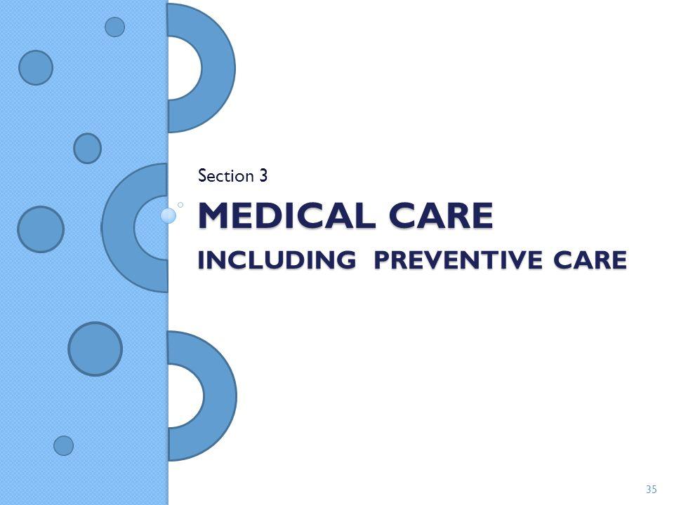 Medical care including Preventive Care