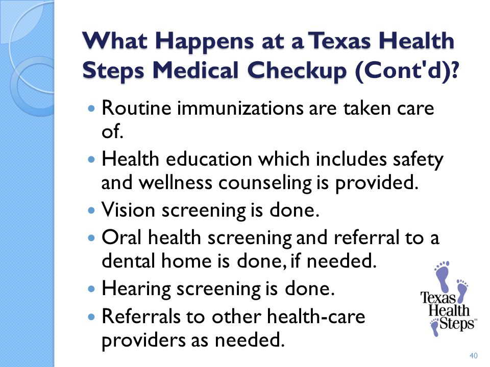 What Happens at a Texas Health Steps Medical Checkup (Cont d)