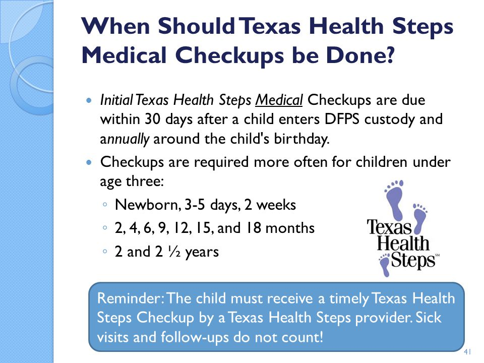 When Should Texas Health Steps Medical Checkups be Done