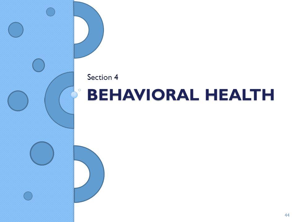 Section 4 Behavioral health