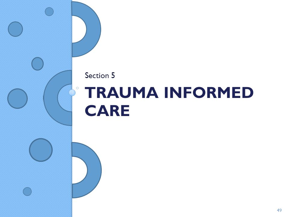 Section 5 Trauma Informed Care