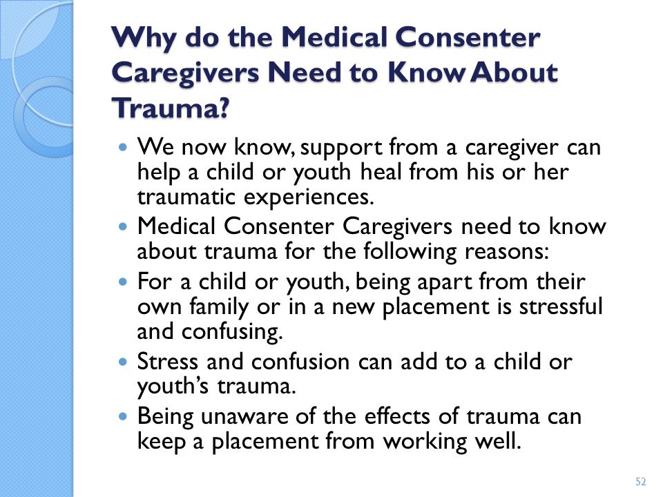 Why do the Medical Consenter Caregivers Need to Know About Trauma