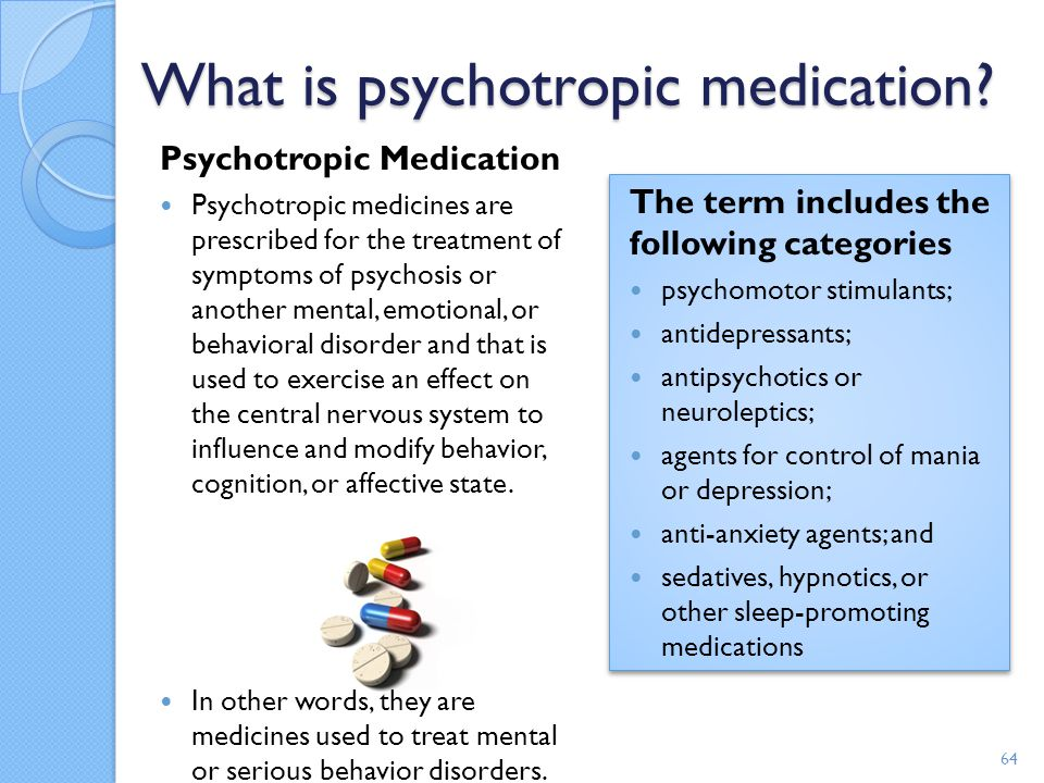 What is psychotropic medication