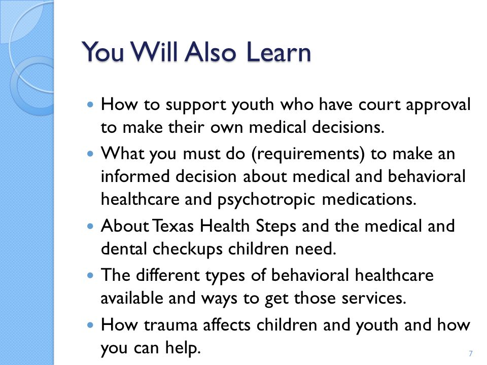 You Will Also Learn How to support youth who have court approval to make their own medical decisions.