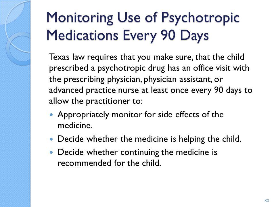 Monitoring Use of Psychotropic Medications Every 90 Days