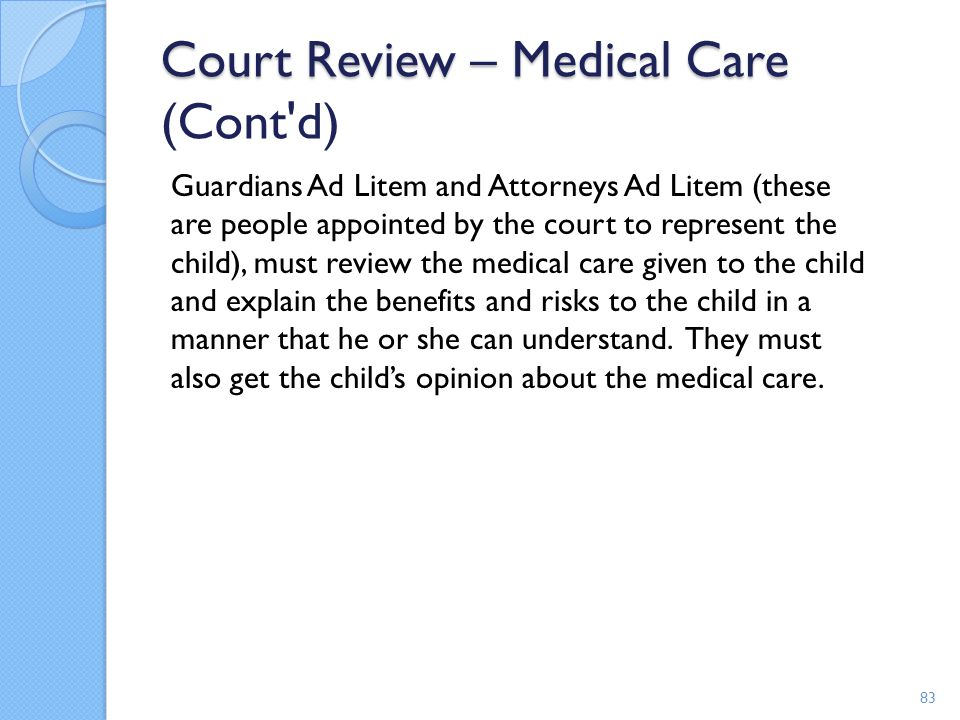 Court Review – Medical Care (Cont d)