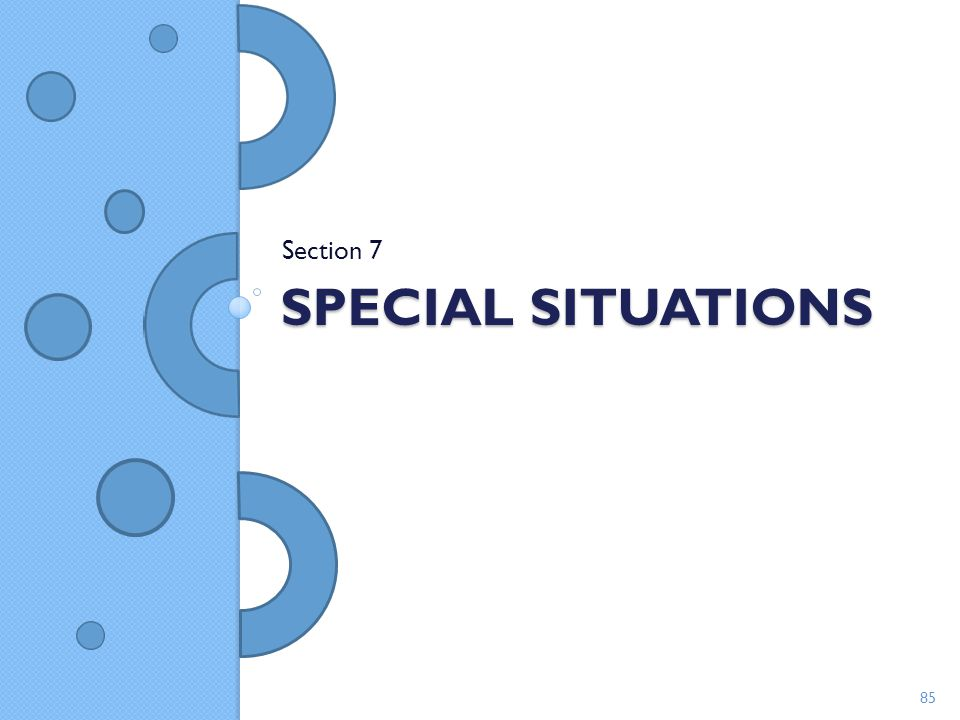 Section 7 Special situations