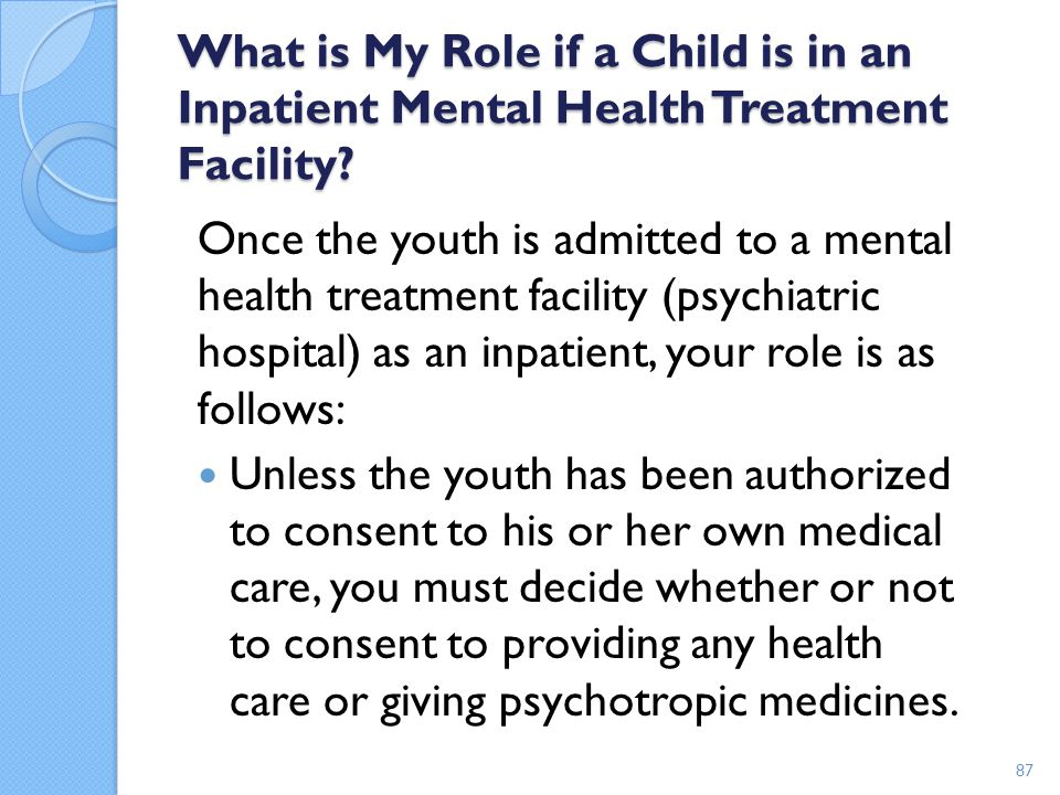 What is My Role if a Child is in an Inpatient Mental Health Treatment Facility