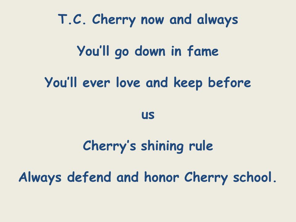 T.C. Cherry now and always You'll go down in fame