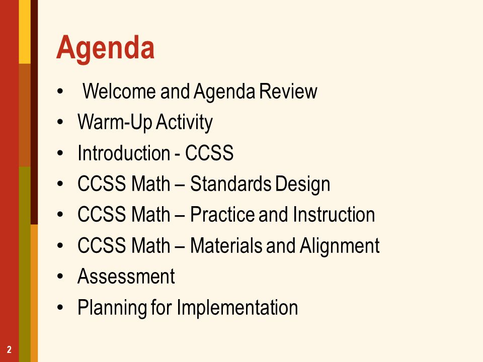Agenda Welcome and Agenda Review Warm-Up Activity Introduction - CCSS