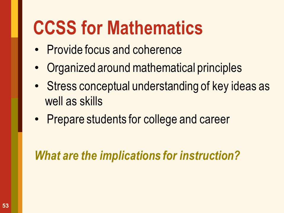 CCSS for Mathematics Provide focus and coherence