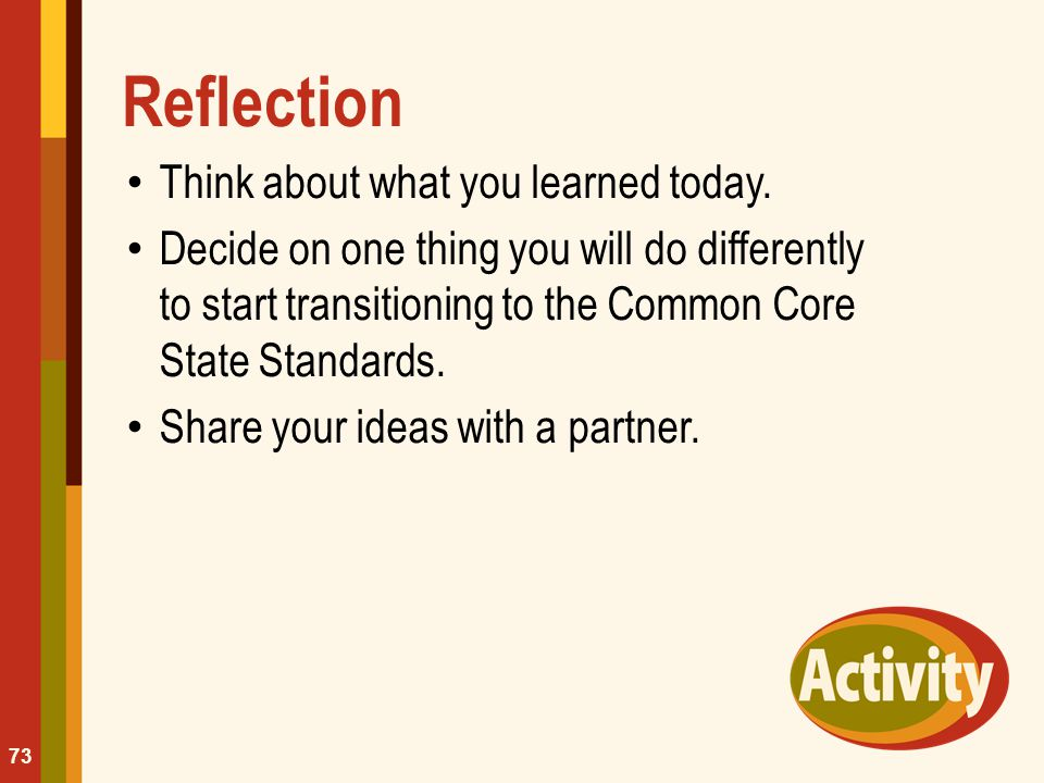 Reflection Think about what you learned today.