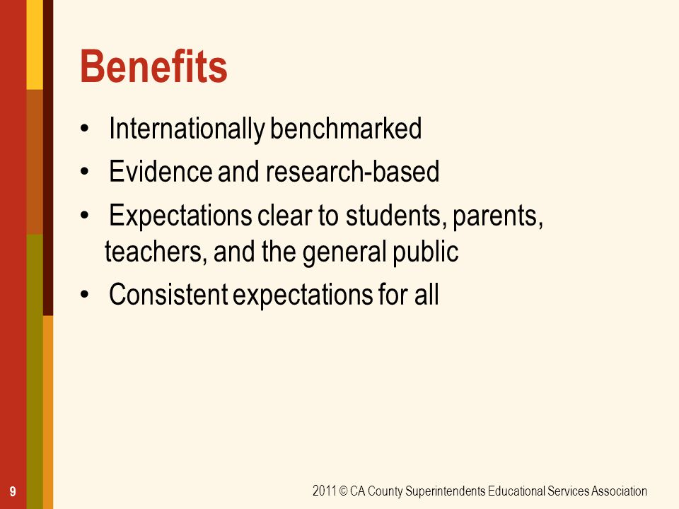 Benefits Internationally benchmarked Evidence and research-based