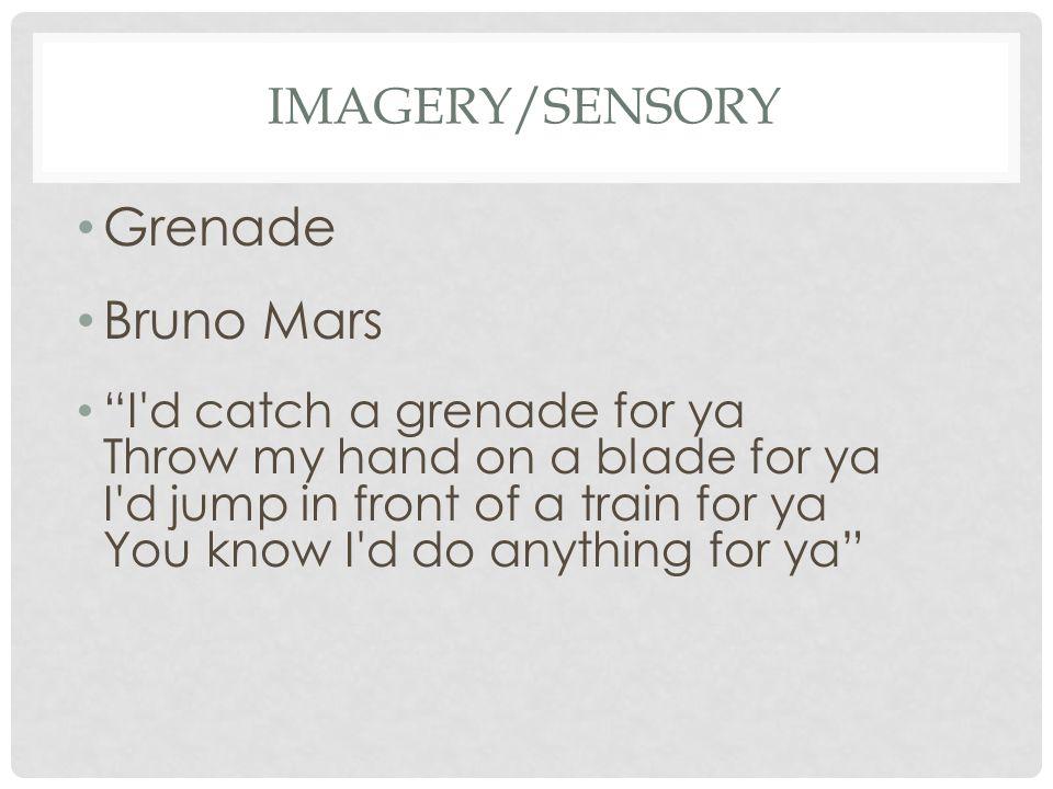 Grenade Bruno Mars Imagery/Sensory