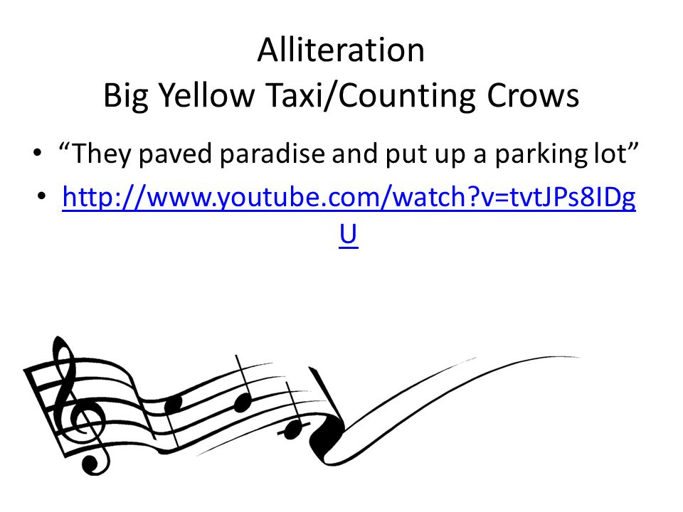 Alliteration Big Yellow Taxi/Counting Crows
