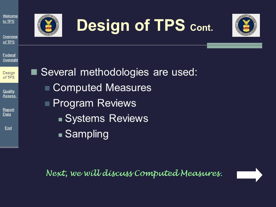 Design of TPS Cont. Several methodologies are used: Computed Measures