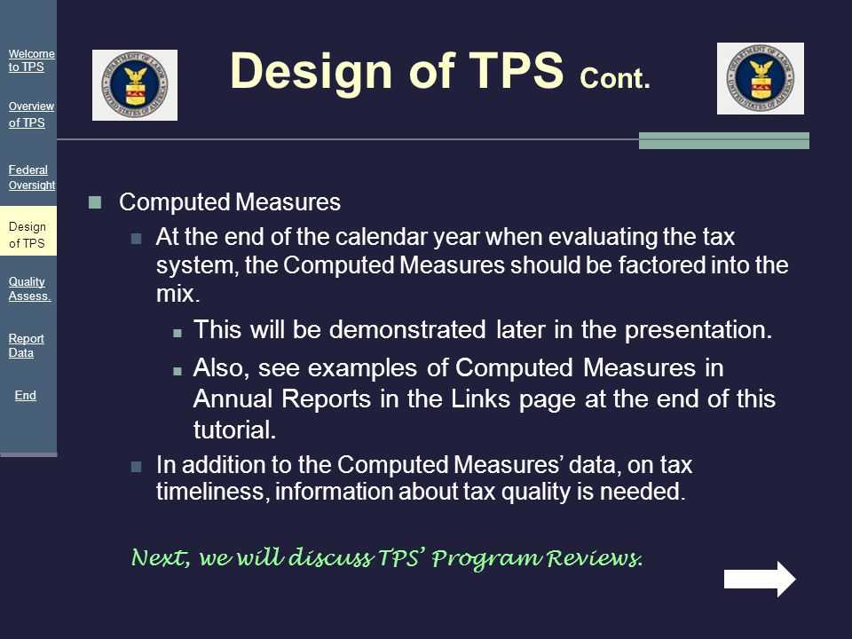 Design of TPS Cont. Welcome to TPS. Overview of TPS. Federal Oversight. Computed Measures.