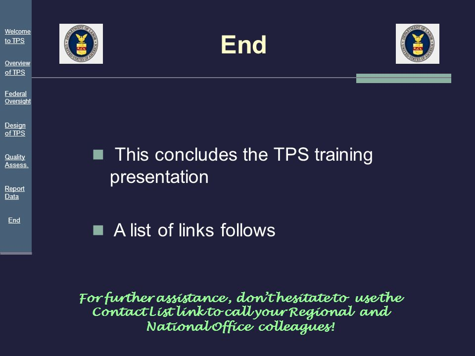 End This concludes the TPS training presentation