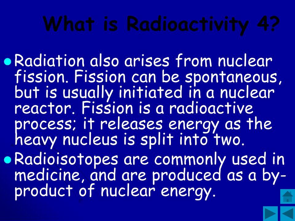 What is Radioactivity 4