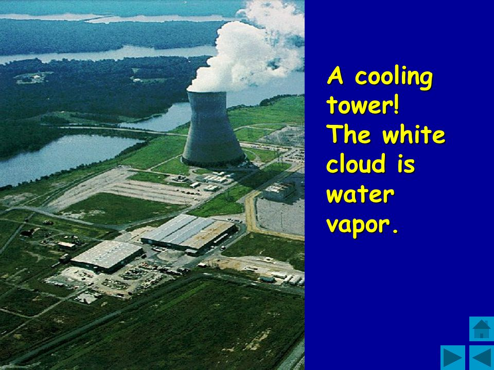 A cooling tower! The white cloud is water vapor.