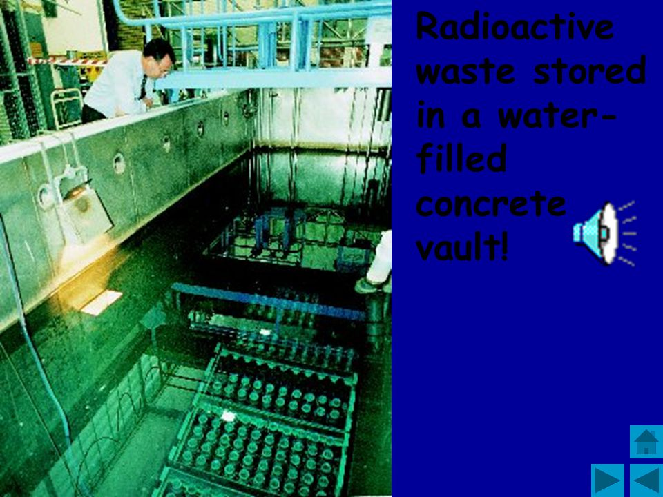 Radioactive waste stored in a water-filled concrete vault!