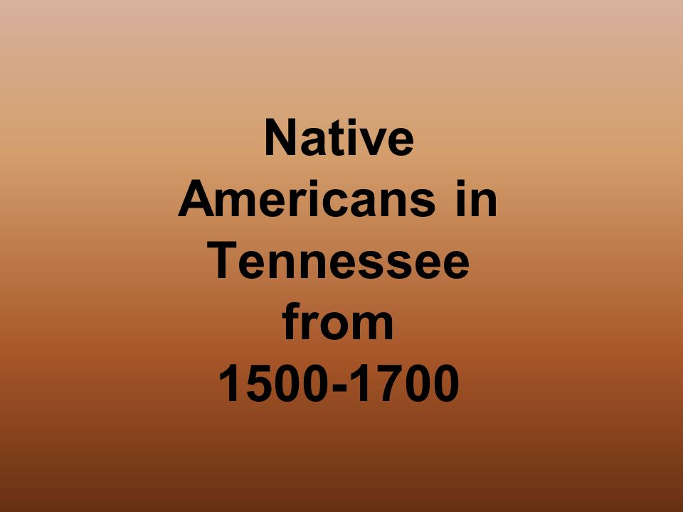 Native Americans in Tennessee from 1500-1700