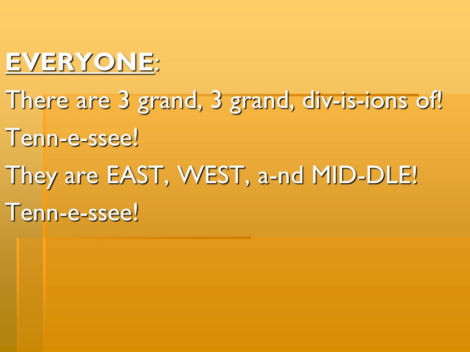 EVERYONE: There are 3 grand, 3 grand, div-is-ions of.