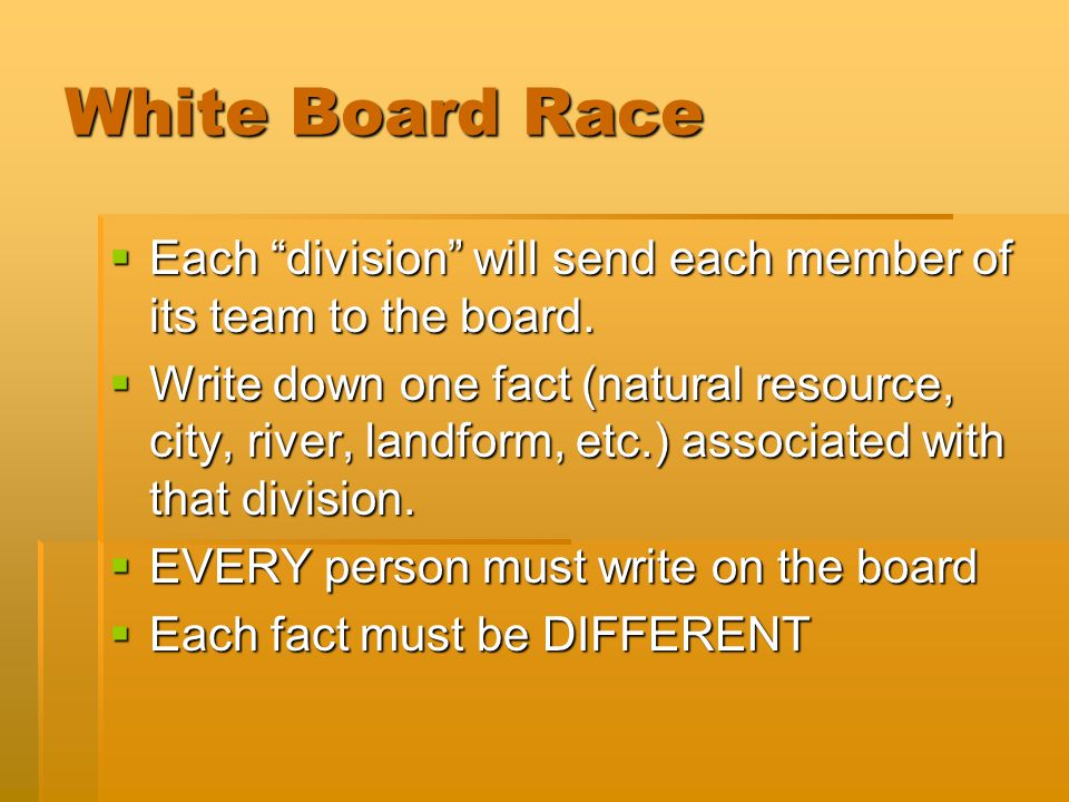 White Board Race Each division will send each member of its team to the board.
