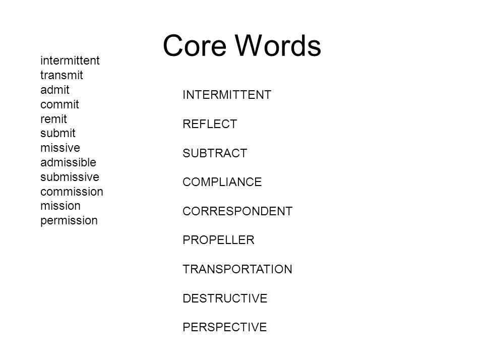 Core Words intermittent transmit admit commit remit INTERMITTENT