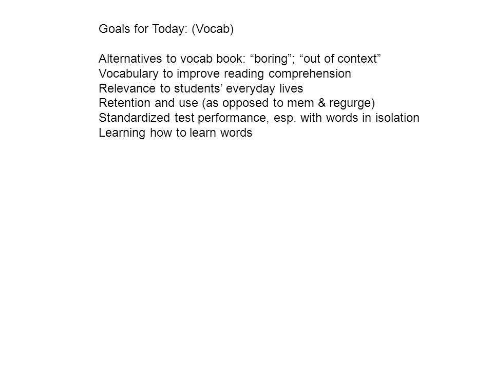 Goals for Today: (Vocab)