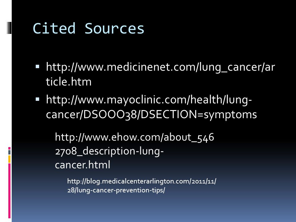 Cited Sources http://www.medicinenet.com/lung_cancer/ar ticle.htm