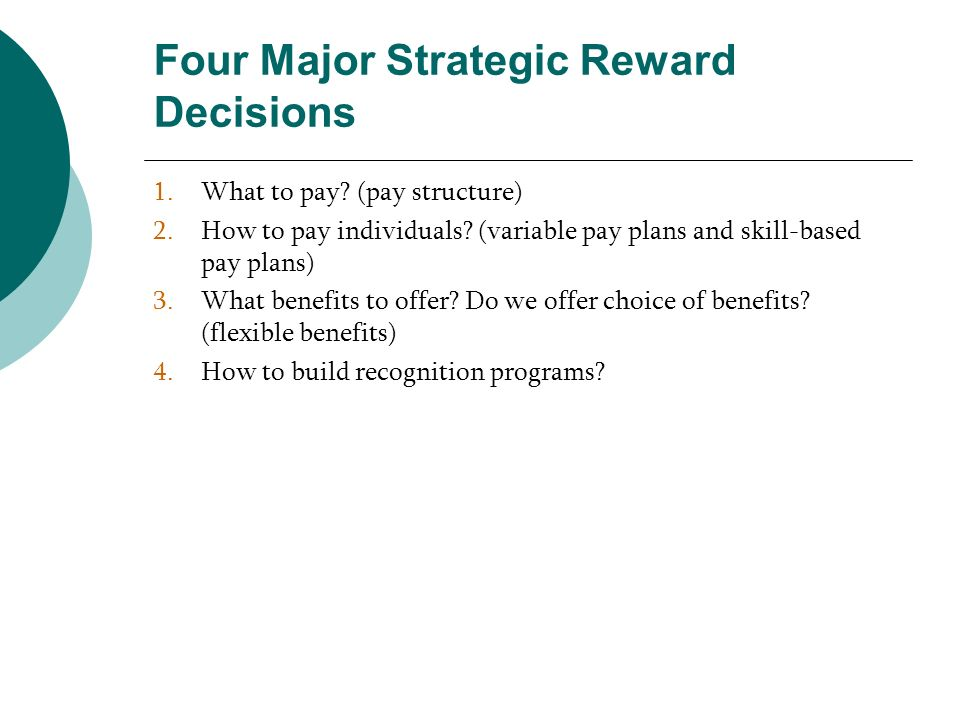 Four Major Strategic Reward Decisions
