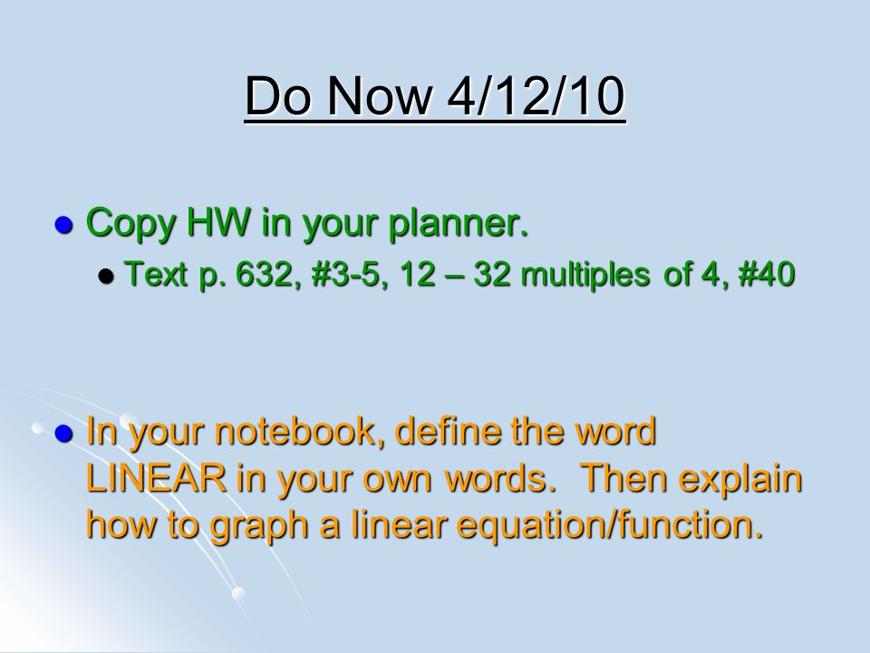 Do Now 4/12/10 Copy HW in your planner.