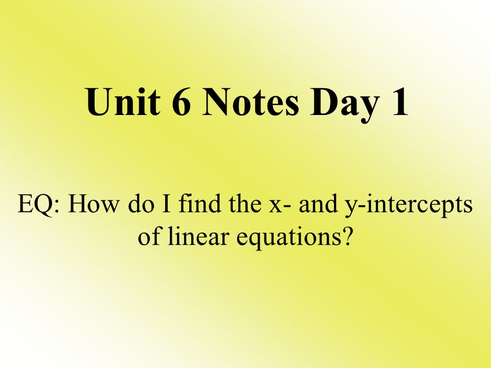 EQ: How do I find the x- and y-intercepts of linear equations