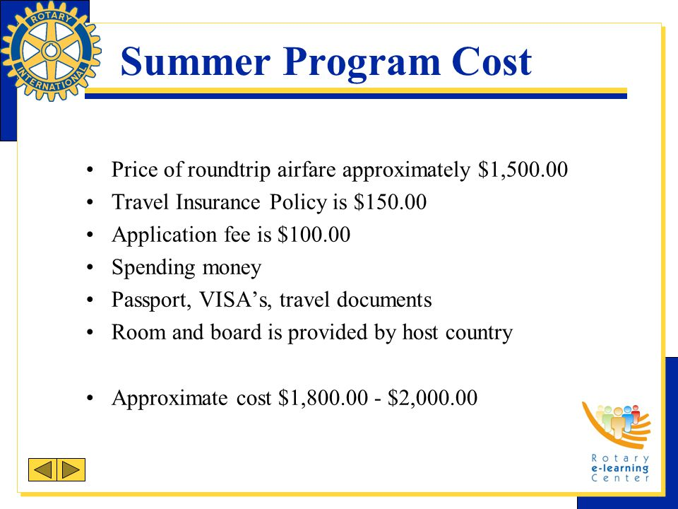 Summer Program Cost Price of roundtrip airfare approximately $1,500.00