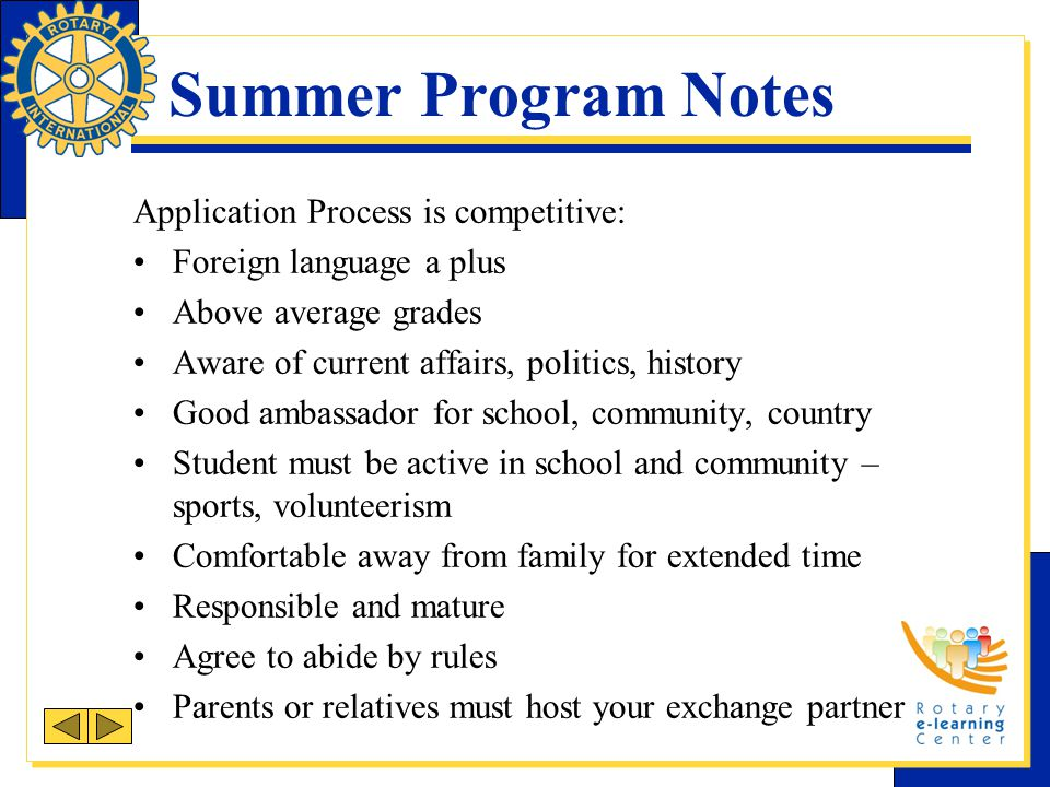 Summer Program Notes Application Process is competitive: