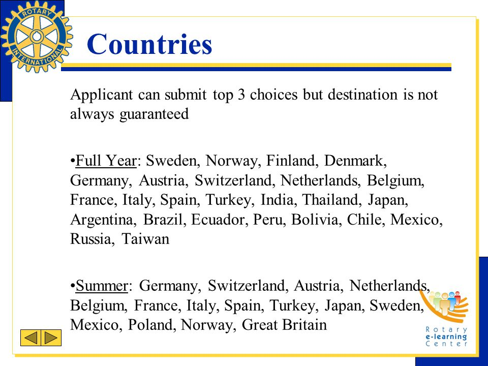 Countries Applicant can submit top 3 choices but destination is not always guaranteed.