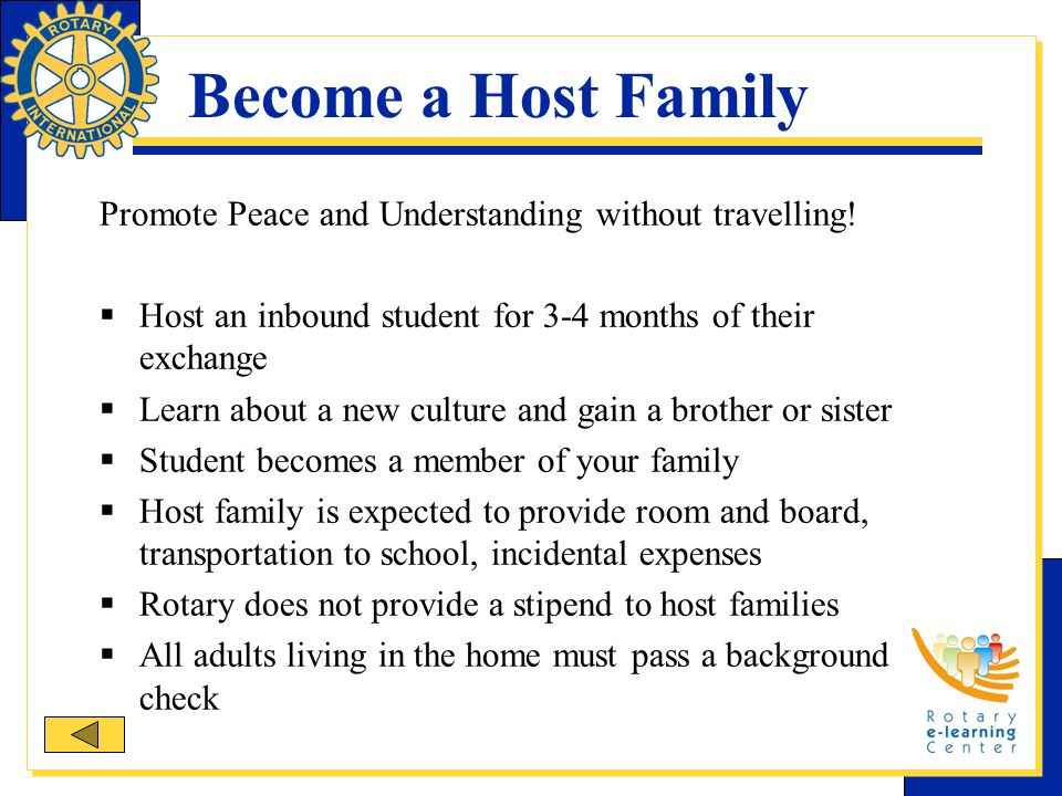 Become a Host Family Promote Peace and Understanding without travelling! Host an inbound student for 3-4 months of their exchange.