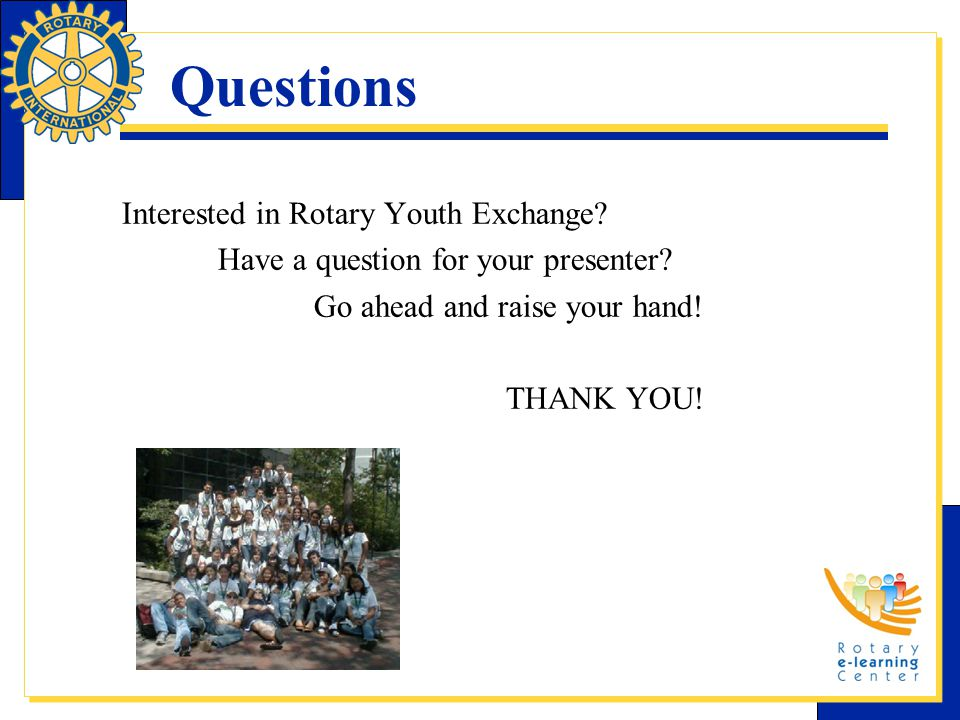Questions Interested in Rotary Youth Exchange