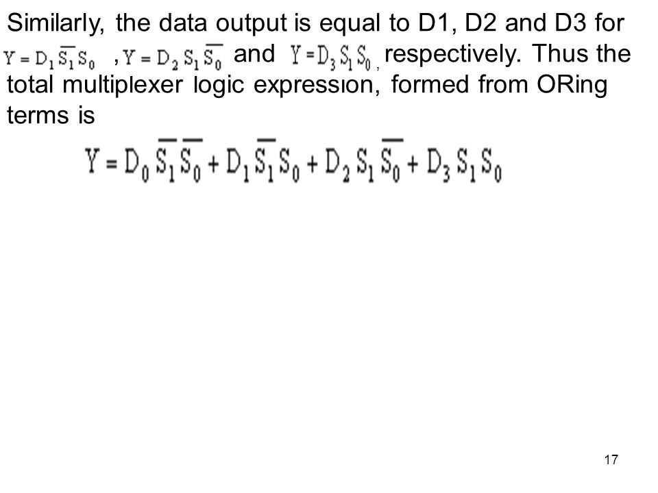 Similarly, the data output is equal to D1, D2 and D3 for