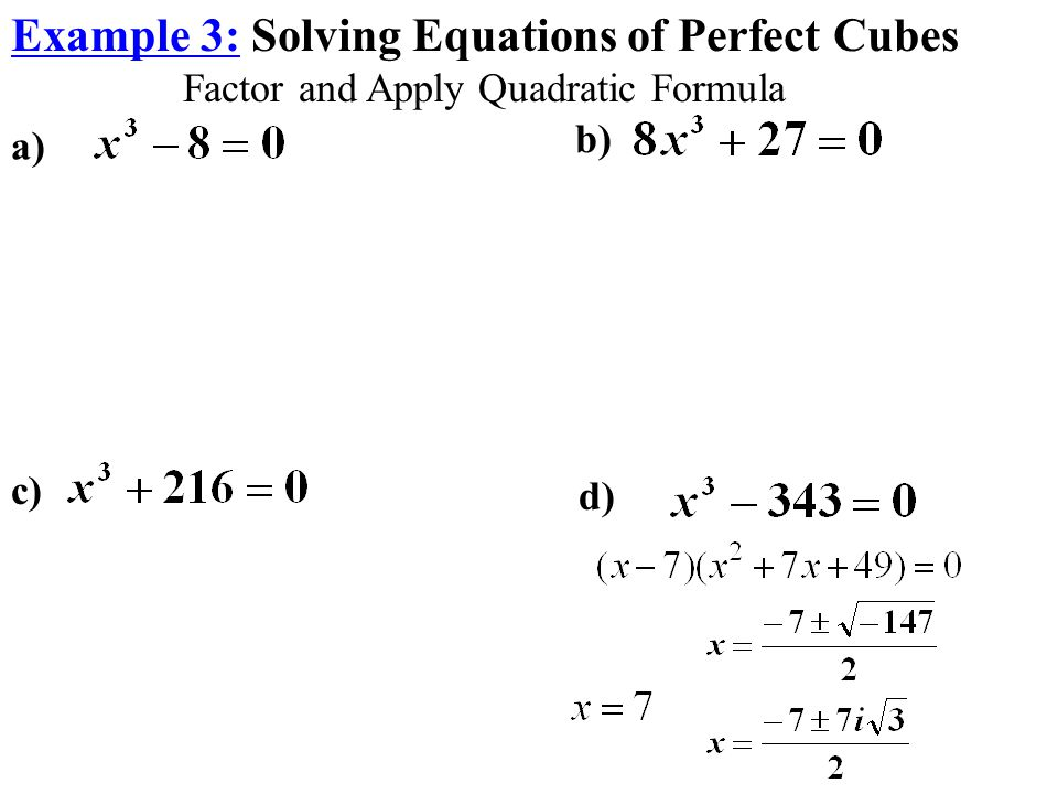 Example 3: Solving Equations of Perfect Cubes