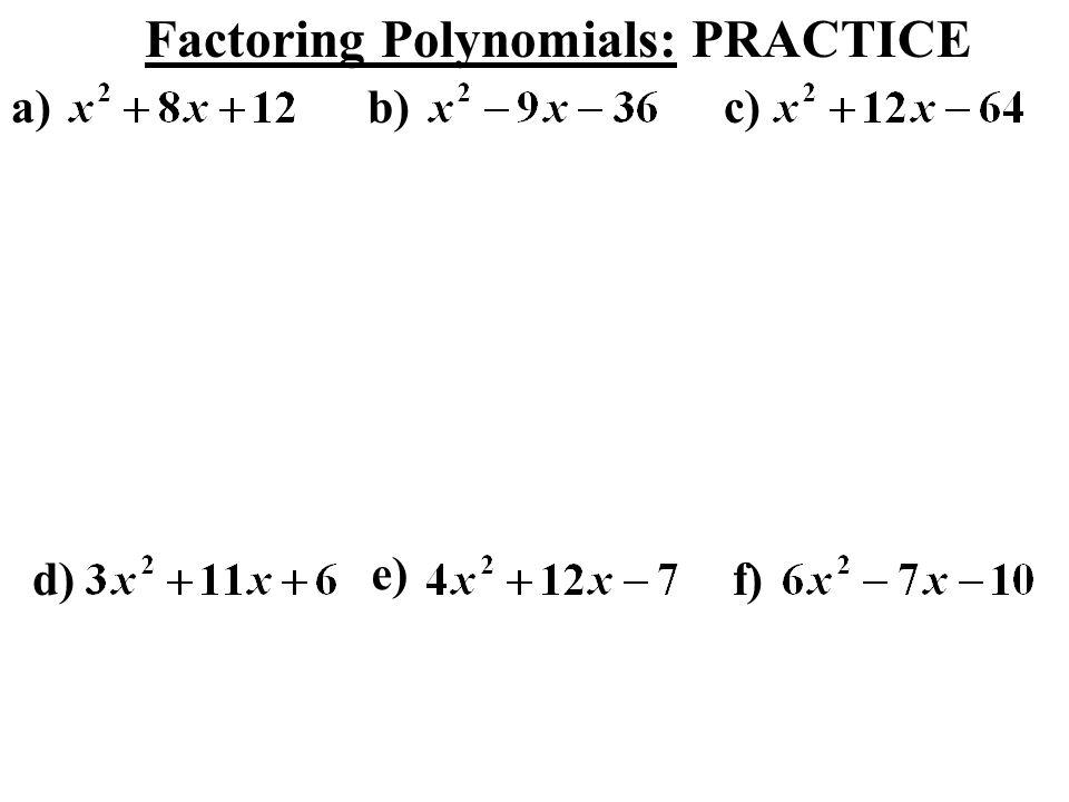 Factoring Polynomials: PRACTICE
