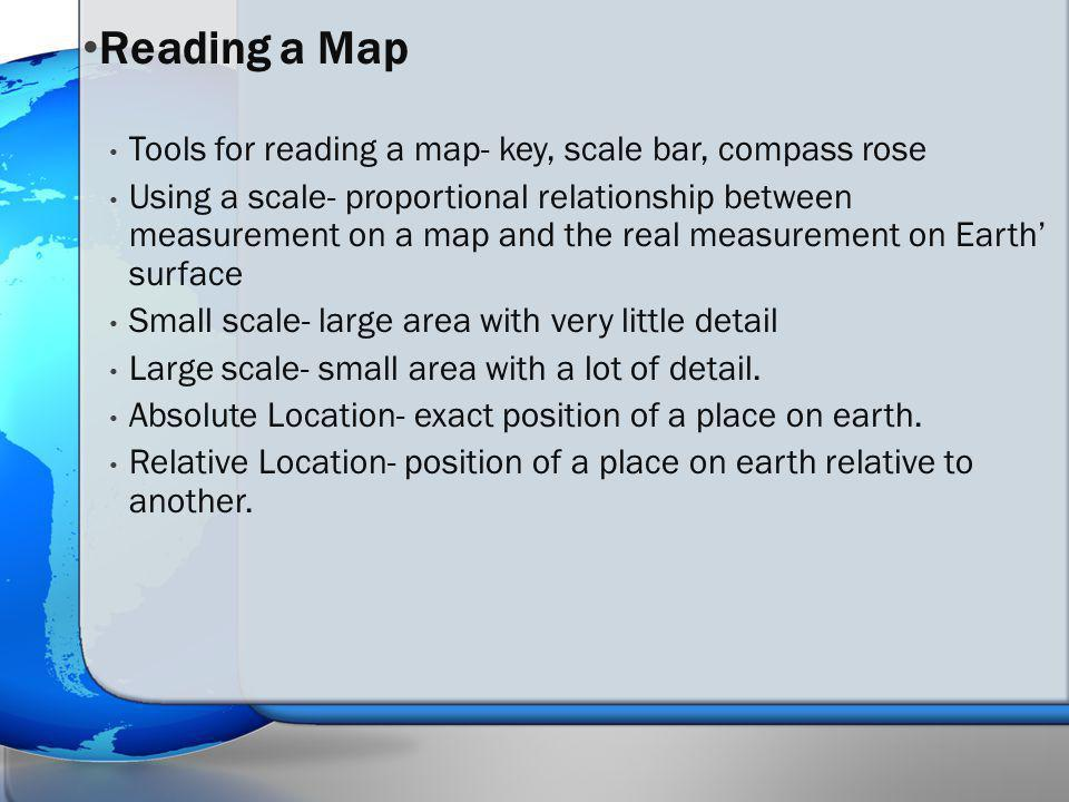 Reading a Map Tools for reading a map- key, scale bar, compass rose