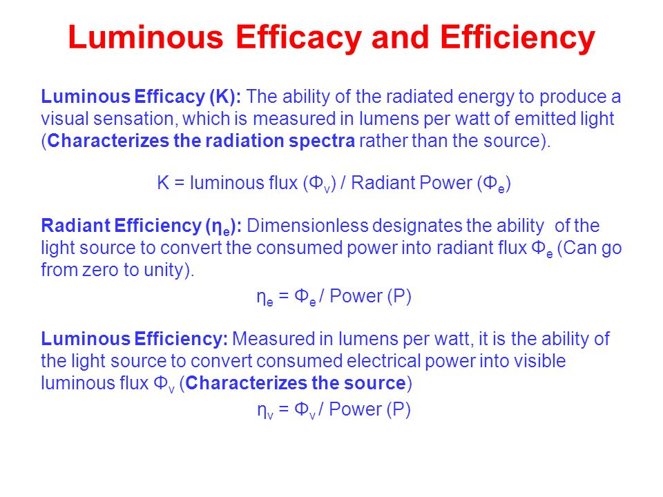 Luminous Efficacy and Efficiency