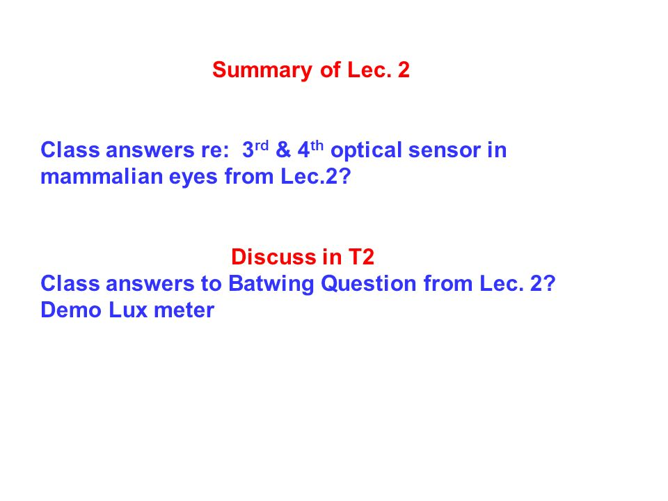 Summary of Lec. 2 Class answers re: 3rd & 4th optical sensor in mammalian eyes from Lec.2.