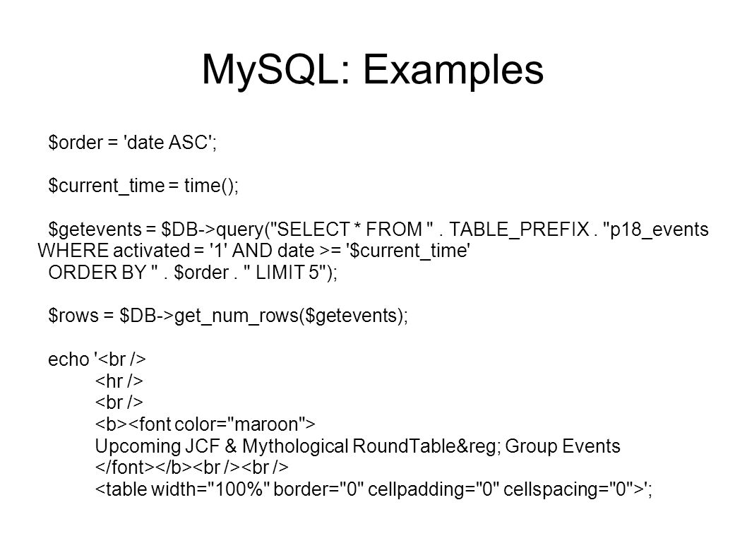 MySQL: Examples $order = date ASC ; $current_time = time();