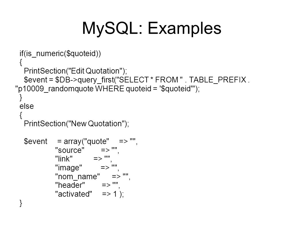 MySQL: Examples if(is_numeric($quoteid))‏ {
